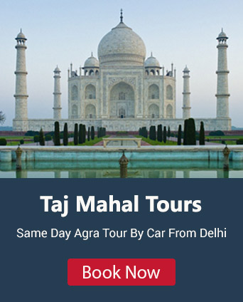 Same Day Agra Taj Mahal Tour by Car from Delhi